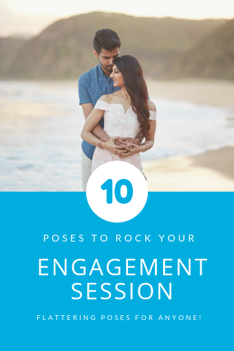 10 poses to rock your engagement session - poses to flatter anyone!